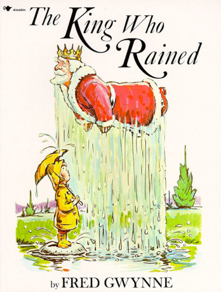 The King Who Rained by Fred Gwynne